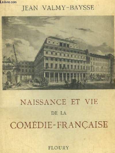 1334809410 histoire anecdotique du theatre de naissance et vie de la 233 die fran 231 aise histoire