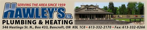 Hawley Plumbing by Hawley S Is Bancroft Ontario S Choice For Your Heating