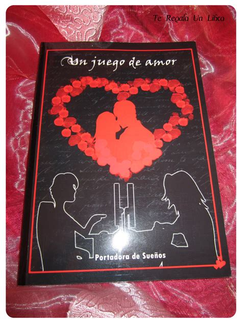 un juego de amor 8415570430 rese 209 a de una novela rom 193 ntica juvenil un juego de amor te regalo un libro
