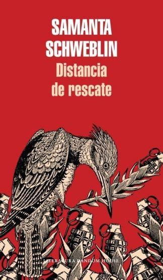 distancia de rescate spanish b00tuznmqk la novela de schweblin irrumpe con la fuerza de sus cuentos t 233 lam agencia nacional de noticias