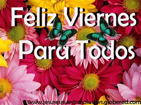 imagenes bello viernes feliz viernes ya es viernes feliz d 237 a