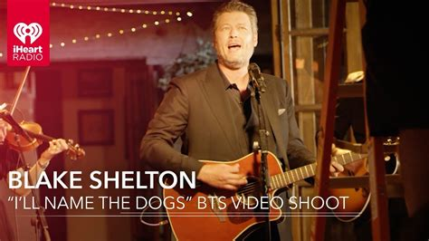 shelton i ll name the dogs shelton i ll name the dogs exclusive bts shoot all access pass