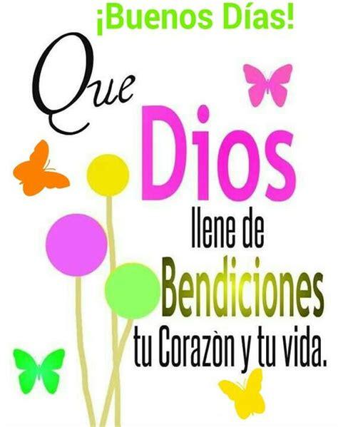 imagenes de buenos dias lleno de bendiciones 161 buenos d 237 as que dios llene de bendiciones tu coraz 243 n y