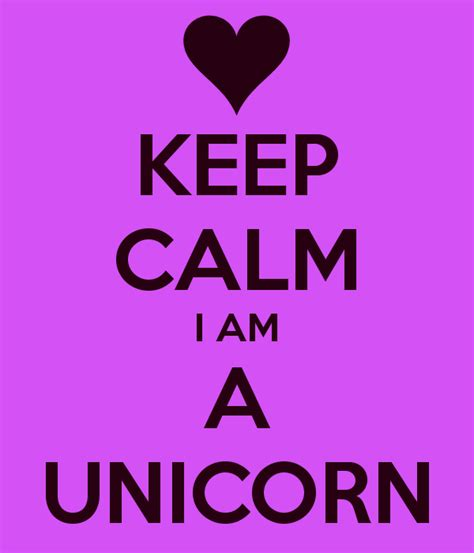 i am a keep calm i am a unicorn poster keep calm o matic
