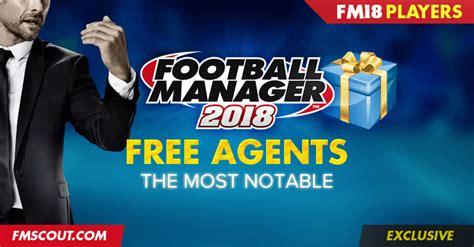 best football manager football manager 2018 best free agents fm scout