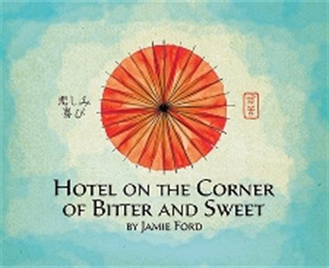 themes hotel on the corner of bitter and sweet hotel on the corner of bitter and sweet review readers lane