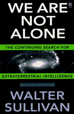 are we alone humankind s search for extraterrestrial civilizations books we are not alone the continuing search for