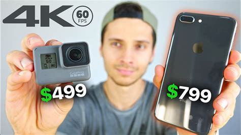 gopro hero6 vs iphone 8 plus who does 4k 60fps better
