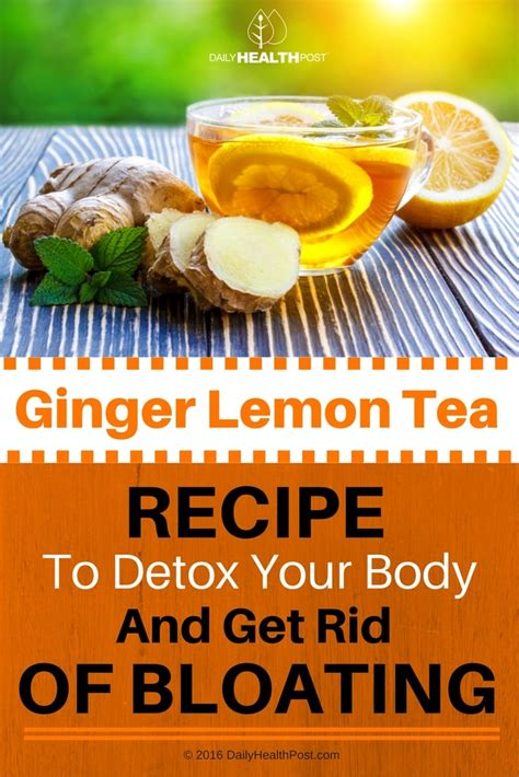 Bloating After Detox by Lemon Tea Recipe To Detox Your And Get Rid Of