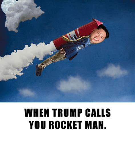 donald trump rocket man search rocketman memes on sizzle