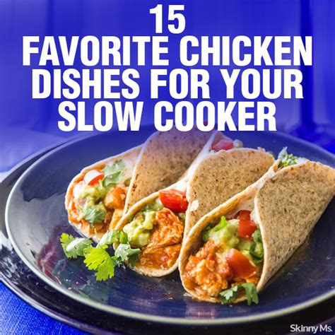 15 favorite chicken dishes for your slow cooker skinny ms