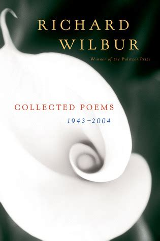collected poems 1974 2004 books collected poems 1943 2004 by richard wilbur reviews