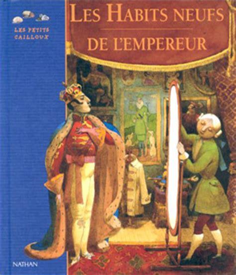 les habits neufs de les habits neufs de l empereur hans christian andersen fiche livre critiques adaptations