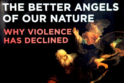 the better angels of our nature steven pinker book review steven pinker s the better angels of our