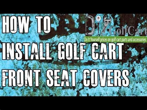 golf cart seat cover tutorial yamaha g14 g16 g19 g22 front seat cover installation
