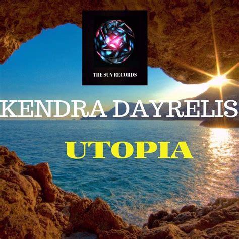 music mp3 utopia utopia kendra dayrelis mp3 buy full tracklist