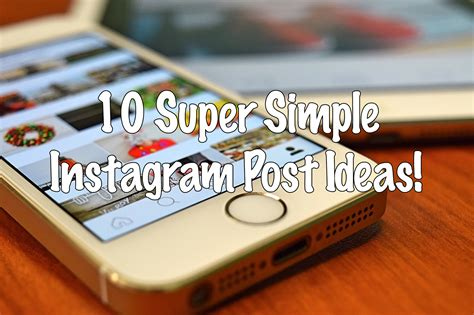 pictures ideas 10 super simple instagram post ideas let me organise you