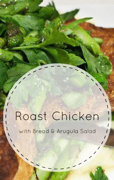 roast chicken with bread arugula salad from make it ahead by ina the chew roast chicken with bread arugula salad recipe