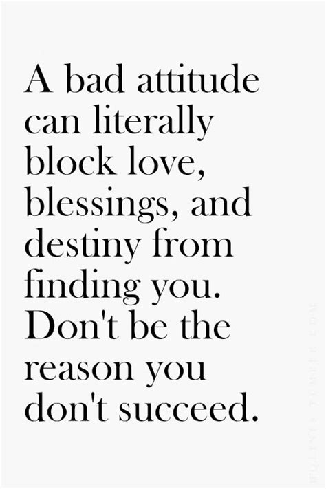 Attitude Quotes A Bad Attitude Can Literally Block Blessings And