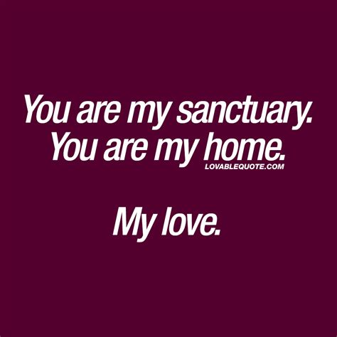 you are my sanctuary you are my home my quotes