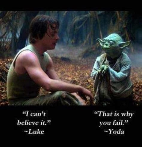 luke skywalker quotes luke skywalker and yoda s quote about failing