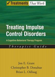 cognitive remediation for psychological disorders therapist guide treatments that work books treating impulse disorders a cognitive behavioral