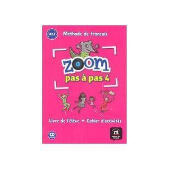 libro zoom pas a pas zoom pas 224 pas 4 sinopsis y precio fnac