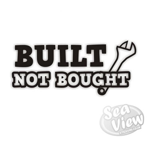 Built Not Bought built not bought sticker