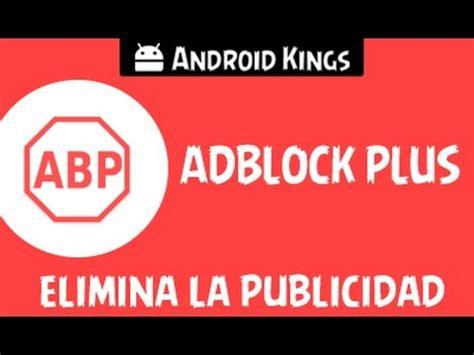 adblock android no root adblock plus android elimina toda la publicidad no root 100 seguro 2015