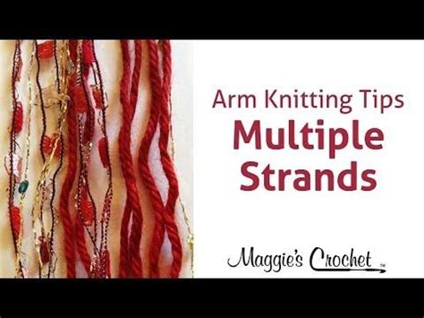 arm knitting techniques maggie s arm knitting tips strands arm