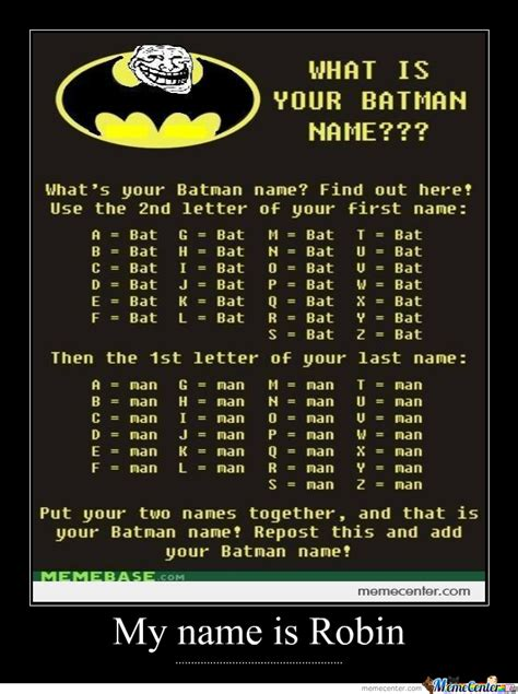 What Is Your Meme - what s your batman name by zephyrian meme center