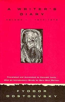 a writer s diary a writer s diary volume one 1873 1876 by fyodor dostoyevsky