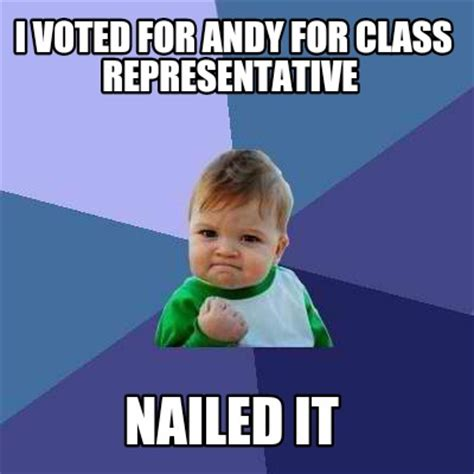 I Voted Meme - meme creator i voted for andy for class representative