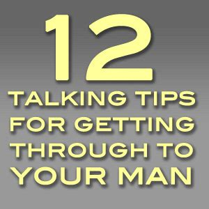 12 Tips On How To If Your Mans Lying To You by 12 Talking Tips For Getting Through To Your Part I