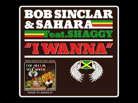 bob sinclar saharah ft shaggy i wanna lyrics bob sinclar saharah ft shaggy quot i wanna quot lyrics