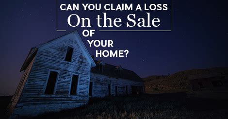 can you claim a loss on the sale of your home