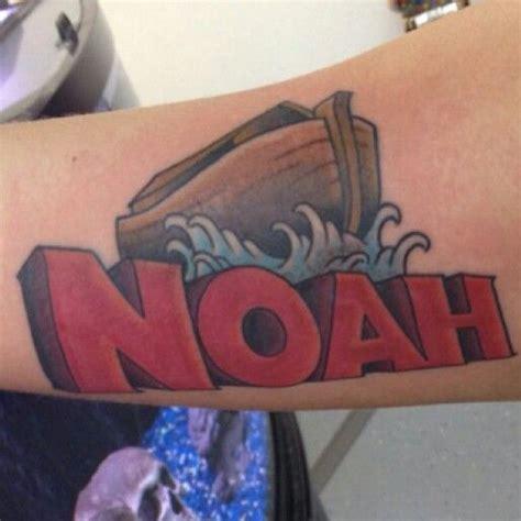 tattoo ideas name noah my tattoo for my noah noahs ark noah pinterest