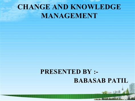 Change Management Definition Mba by Change And Knowledge Management Ppt Bec Bagalkot Mba