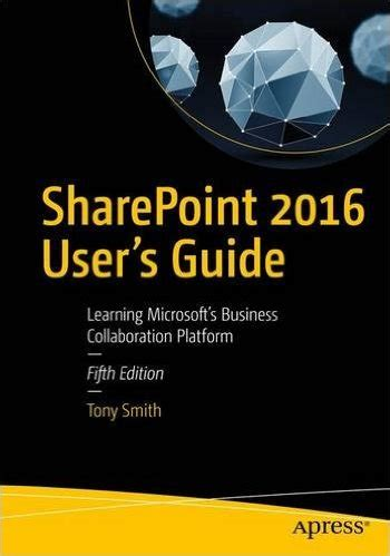 Sharepoint 2016 User S Guide 5th Edition Pdf Free It Ebooks
