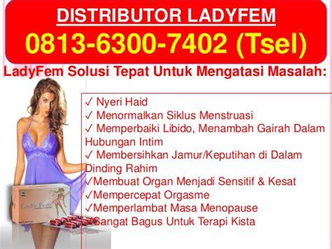 Ladyfem Atasi Haid Tidak Teratur Kista Keputihan Merapatkan Miss V hp wa 0813 6300 7402 tsel obat keputihan yang uh di