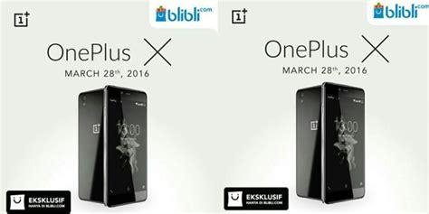 blibli oneplus android oneplus x resmi dijual di indonesia harga rp 3 4