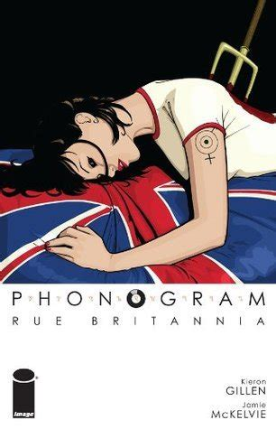 leader of of britannia volume 2 books phonogram vol 1 rue britannia phonogram 1 by kieron