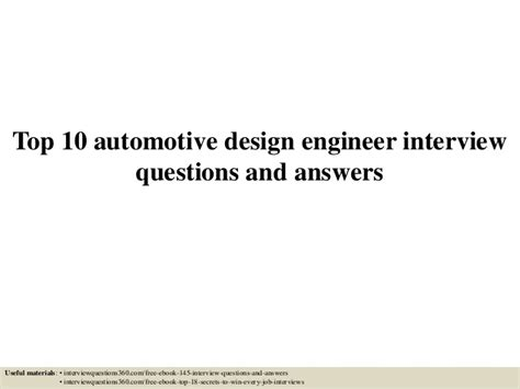 design engineer mechanical interview questions top 10 automotive design engineer interview questions and