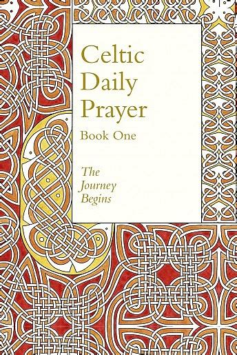 daily prayer with the corrymeela community books celtic daily prayer book 1 the journey begins