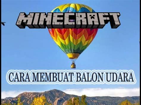 cara membuat hiasan dinding balon udara minecraft tutorial cara membuat balon udara di minecraft