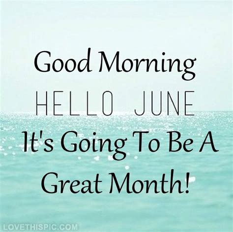 Its A Great Time To Say Hello morning hello june it s going to be a great month