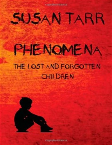 the abanonded books phenomena the lost and forgotten children by susan tarr