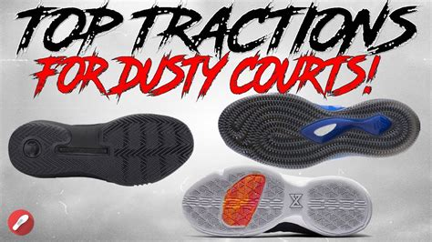 Shoes Top Dusty top 6 basketball shoe tractions for dusty courts