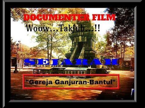 film dokumenter gempa yogya film dokumenter gereja ganjuran bantul yogyakarta 2012