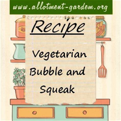 vegetarian and squeak recipe vegetarian and squeak recipe allotment recipe